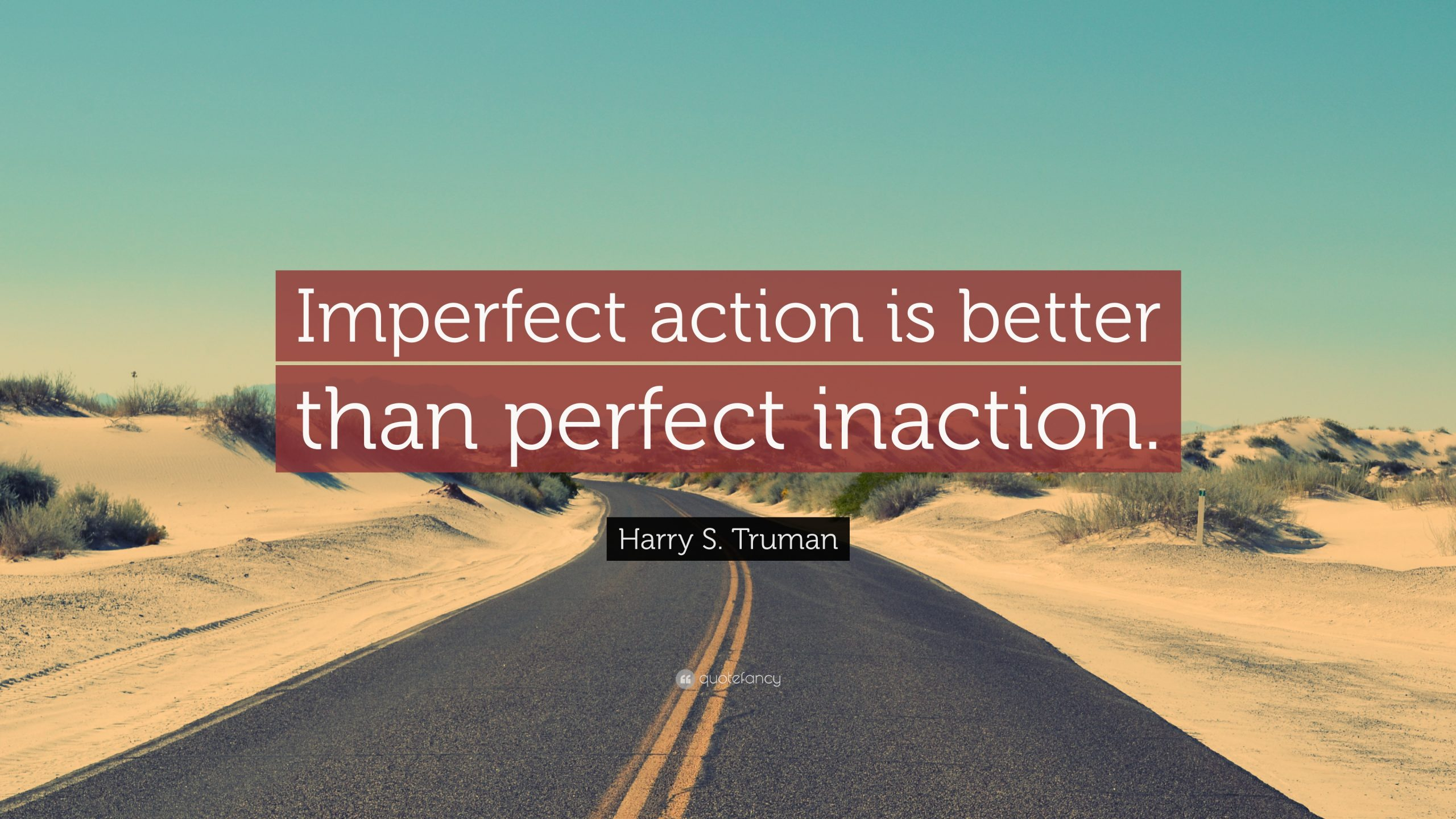 The Power of Taking Imperfect Action